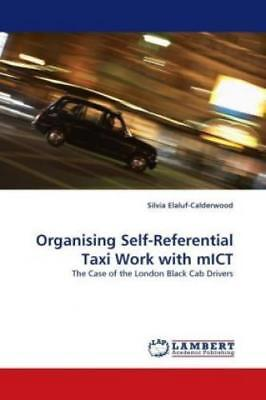 Organising Self-Referential Taxi Work with mICT The Case of the London Blac 1174