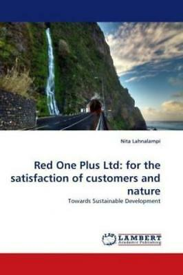 Red One Plus Ltd: for the satisfaction of customers and nature Towards Sust 1146