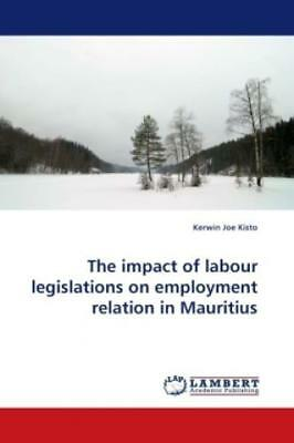 The impact of labour legislations on employment relation in Mauritius  1153