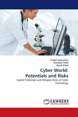 Cyber World: Potentials and Risks Exploit Potentials and Mitigate Risks of  1152