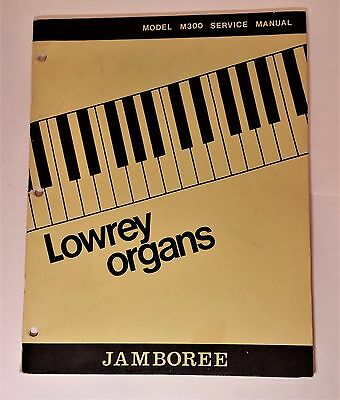Original Lowrey Service Manual - Model M300 Jamboree Organ