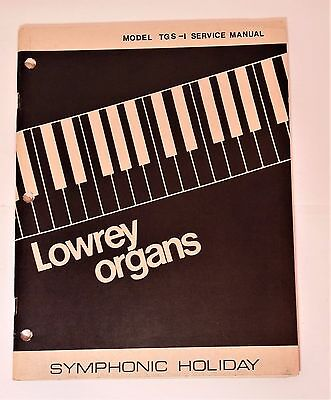 Original Lowrey Service Manual TGS-1 Symphonic Holiday Organ Service Manual