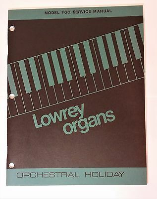 Original Lowrey Service Manual TGO Orchestral Holiday Organ Service Manual