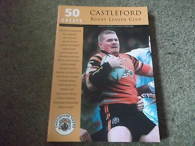 Rare Castleford Rugby League Club 50 Greats Tempus Publishing 2002