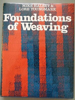 FOUNDATIONS OF WEAVING by Mike Halsey and Lore Youngmark weaving book 1980