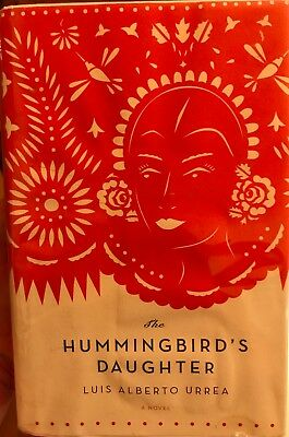 The Hummingbird's Daughter (Luis Alberto Urrea, 2005 SIGNED 1st First Edition