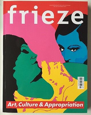 NEW UK Edition-Frieze Magazine 190 October 2017  Art, Culture & Appropriation