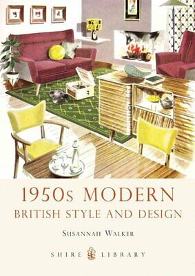 1950s Modern British Style and Design by Susannah Walker 9780747811459