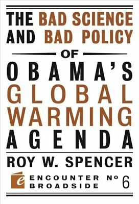 The Bad Science and Bad Policy of Obama?s Global Warming Agenda 9781594034824