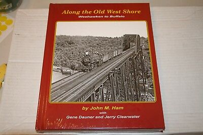 Book-----Along The Old West Shore    Weehawken To Buffalo  By John M. Ham
