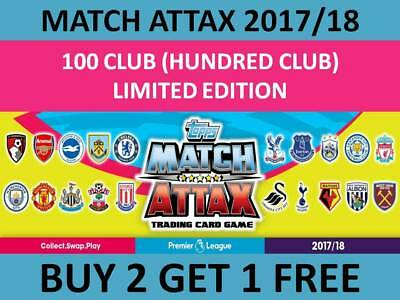 Match Attax 2017/18 17 18 Hundred Club / 100 Club / Limited Edition 2017 2018