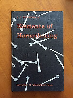 Elements of Horseshoeing by J A Springhall