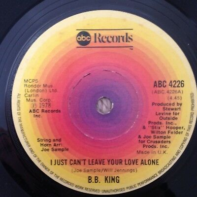 """7""""  B.b King I Just Can't Leave Your Love Alone 1978."""