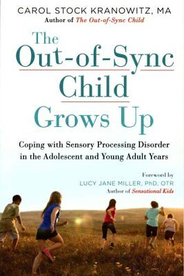 The Out-Of-Sync Child Grows Up by Carol Kranowitz (Paperback, 2016)