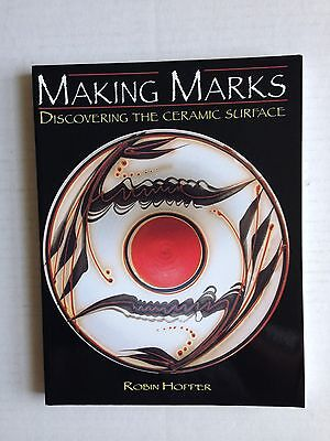 Making Marks Discovering the Ceramic Surface by Robin Hopper (2004, Paperback)