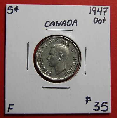 1947 Dot 5 Cent Five Canada Nickel Coin J483 - $35 F