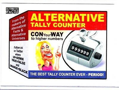 "2017 Wacky Packages Alternative Facts ""ALTERNATIVE TALLY COUNTER"" #1"