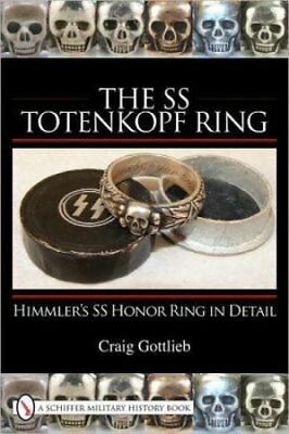The SS Totenkopf Ring Himmler's SS Honor Ring in Detail 9780764330940
