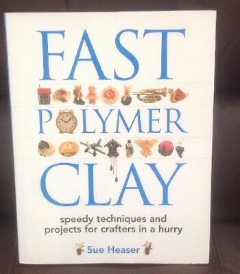 Brand New - Fast Polymer Clay Art Technique Sue Heaser Book
