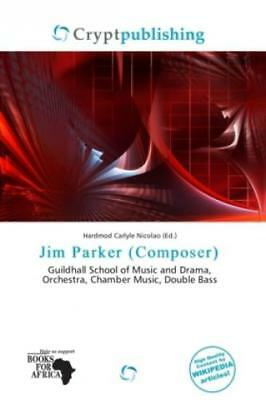 Jim Parker (Composer) Guildhall School of Music and Drama, Orchestra, Chamb 1775