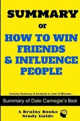Summary of How to Win Friends & Influence People by Brainy Books (Paperback /...