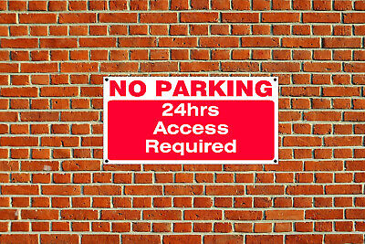 No Parking 24 hrs Access Required Polite Notice Sign