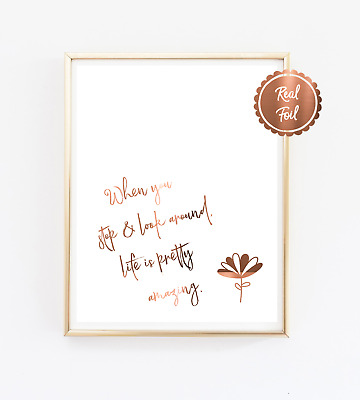 Print / Poster / Foil Copper / When you stop / amazing life / Quotes / Wall art