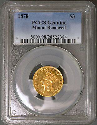 1878 $3.00 Gold Piece PCGS Genuine Mount Removed