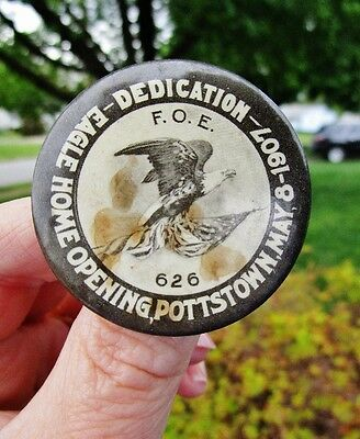 1907 Fraternal Order of Eagles - DEDICATION EAGLE HOME OPENING Pottstown, PA Pin