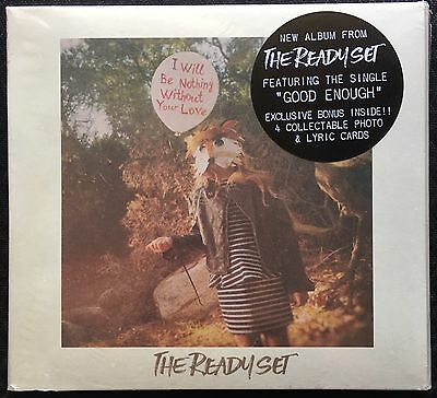 The Ready Set: I Will Be Nothing Without Your Love CD Album *NEW & Sealed*