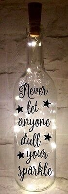 Led Light Bottle Decoration 'Dull Your Sparkle' Ideal Gift, Birthday, Home