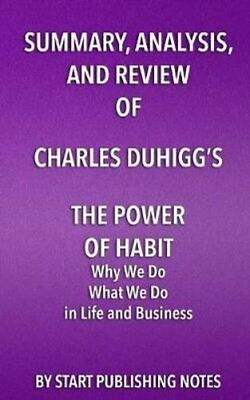 Summary, Analysis, and Review of Charles Duhigg's the Power of ... 9781682996577