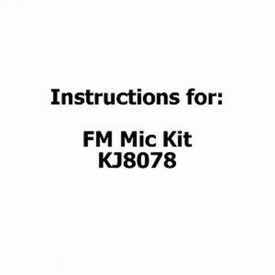 NEW Instructions for FM Mic Kit KJ8078 KJ8079