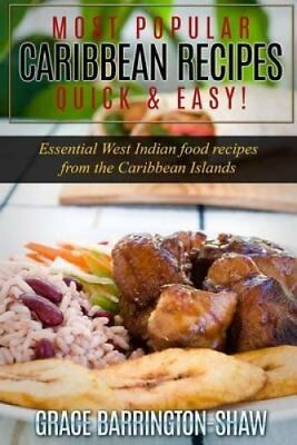 Most Popular Caribbean Recipes Quick & Easy! Essential West Ind... 9781523804870