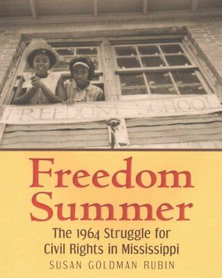 Freedom Summer The 1964 Struggle for Civil Rights in Mississippi 9780823435579