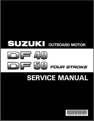 Suzuki DF40 DF50 Four Stroke Outboard Motor Service Repair Manual CD .. DF 40 50