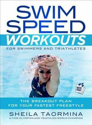 Swim Speed Workouts for Swimmers and Triathletes The Breakout P... 9781937715014