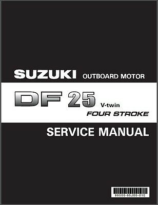 Suzuki DF25 V-Twin Four Stroke Outboard Motor Service Repair Manual CD . DF 25