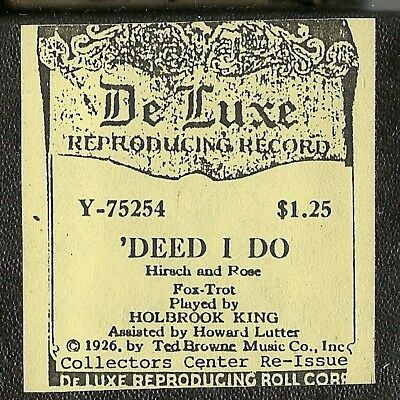 'Deed I Do, played by Holbrook King, DeLuxe Y-75254 Piano Roll recut