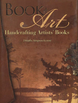 BOOK- BOOK + ART Handcrafting Artists' Books