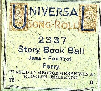 Story Book Ball, Played by George Gershwin, Universal 2337 Piano Roll recut