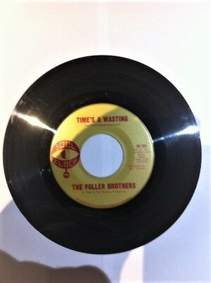 THE FULLER BROTHERS ~ TIME'S A WASTING - Label SOUL CLOCK 45