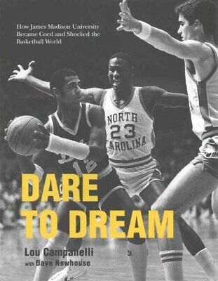 Dare to Dream How James Madison University Became Coed and Shoc... 9781938086342
