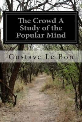 The Crowd a Study of the Popular Mind by Gustave Le Bon 9781497431690