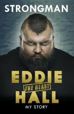 Strongman: My Story by Eddie 'the Beast' Hall Hardcover Book