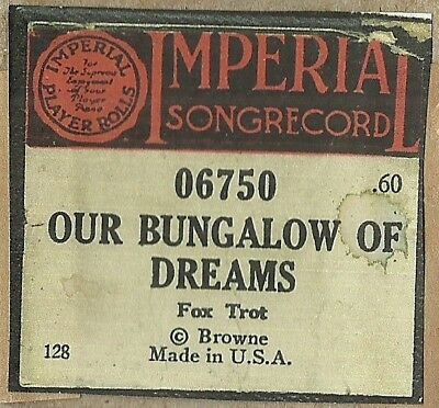 Our Bungalow of Dreams, Imperial 06750 Piano Roll original