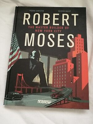 Robert Moses Master Builder Of New York City Graphic Novel Nobrow
