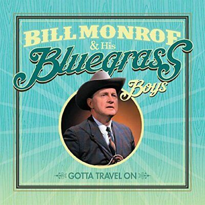Bill Monroe and His Bluegrass Boys - Gotta Travel On [CD]