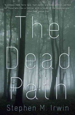 The Dead Path by Stephen M Irwin 9780307739568 (Paperback, 2012)