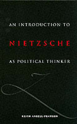 An Introduction to Nietzsche as Political Thinker: The Perfect Nihilist by Keith